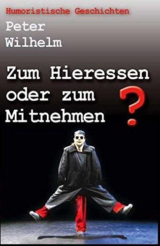 Peter Wilhelm Zum Hieressen oder zum Mitnehmen